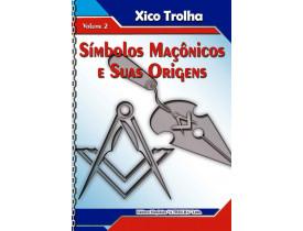 SÍMBOLOS MAÇÔNICOS E SUAS ORIGENS - VOLUME II
